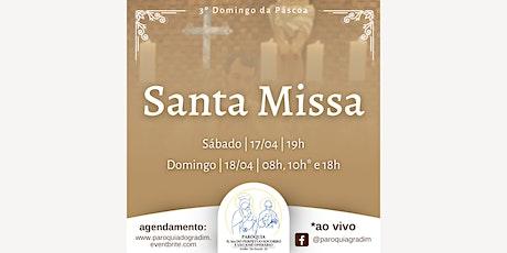 3º domingo da Páscoa | Santa Missa, Sábado, 19h ingressos