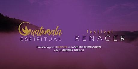 Festival  Renacer - Guatemala Espiritual tickets