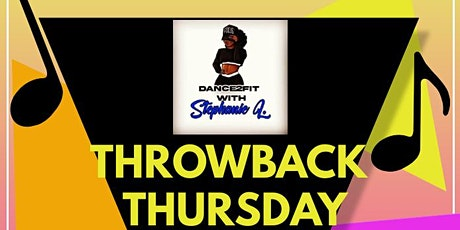 """Dance2Fit with Stephanie L.: """"Throwback Thursday"""" Class tickets"""