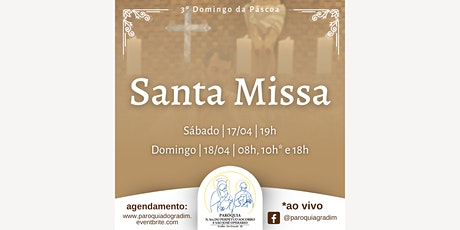 3º domingo da Páscoa | Santa Missa, Domingo, 08h ingressos