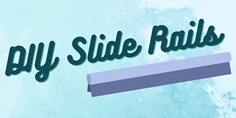 DIY Slide Rails tickets