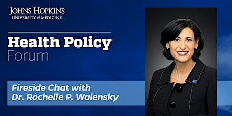 Johns Hopkins Health Policy Forum w/ CDC Director Dr. Rochelle P. Walensky tickets