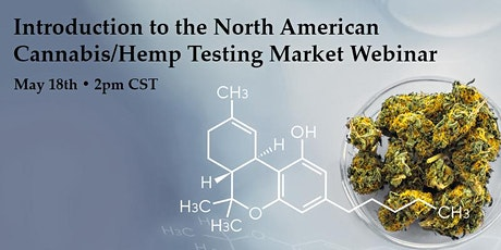 Introduction to the North American Cannabis/Hemp Testing Market Webinar tickets