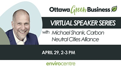 Your Green Business Speaker Series - Michael Shank, Carbon Neutral Cities tickets