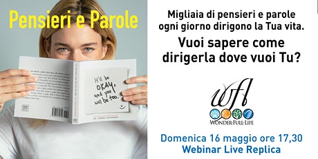 Pensieri e Parole (Webinar Live Replica) biglietti
