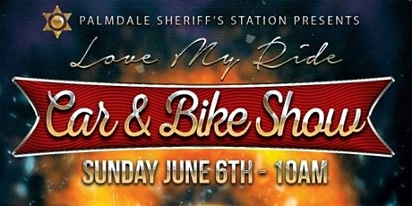 Palmdale Sheriff's Station LOVE MY RIDE MC/Car Show tickets