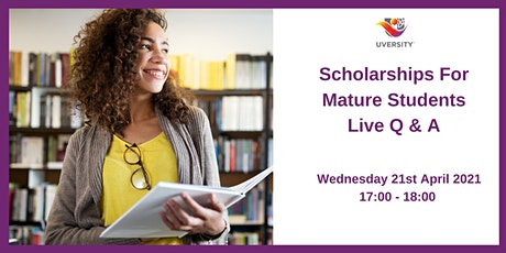 Live Q & A - Uversity Scholarships For Mature Students, 21.04.21 tickets
