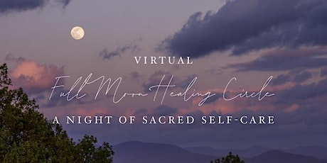 Virtual Full Moon Healing Circle: A Night of Sacred Self-Care tickets
