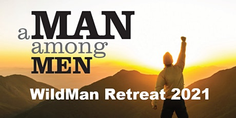A Man Among Men - Wildman Retreat 2021 tickets