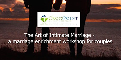 The Art of Intimate Marriage – a marriage enrichment workshop for couples tickets