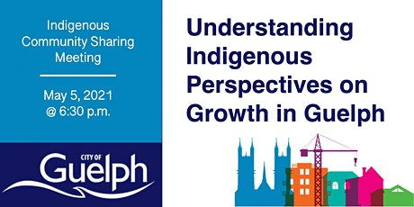 Understanding Indigenous Perspectives on Growth in Guelph tickets