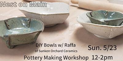 Pottery Workshop-DIY Bowls w/Raffa of Sunken Orchard Ceramics.