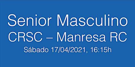 DHC (M)  CRSC - Manresa RC, sábado 17/04/21 - 16.15h entradas
