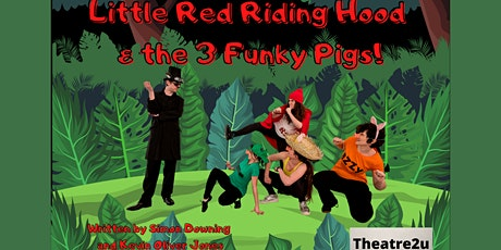 Little Red Riding Hood & The Three Funky Pigs tickets