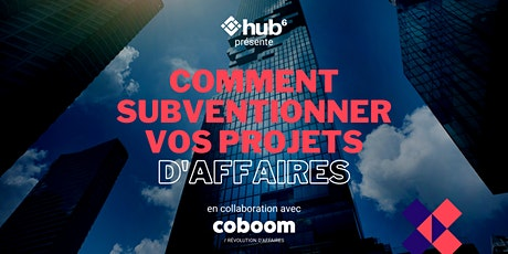 Lunch & Learn - Subventionner vos projets  d'affaires en 2021 billets
