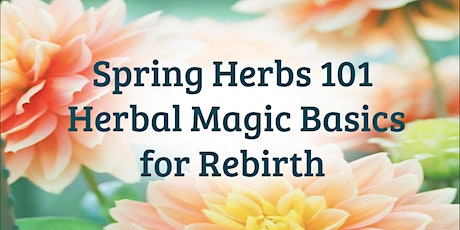 Spring Herbs 101 - Herbal Magic Basics for Rebirth tickets