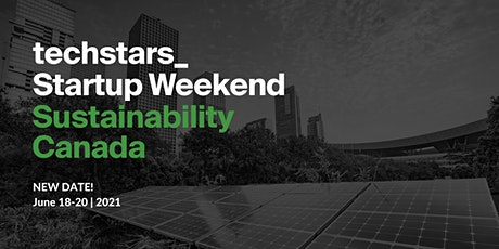 Techstars Startup Weekend Sustainability Canada Online 06/2021 boletos