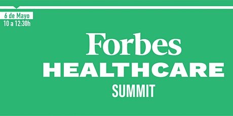 FORBES HEALTHCARE SUMMIT (6 DE MAYO 2021) tickets