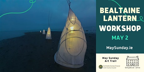 Bealtaine Lantern Making Workshop tickets
