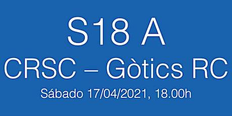 Semifinal S18 Lliga Cat CRSC - RC Gòtics, sábado 17/04/21 - 18.00h entradas