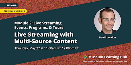 Technical Workshop 3: Live Streaming with Multi-Source Content tickets