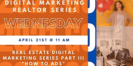 Digital Marketing Realtor Series - 3rd Wednesday of Jan, March, and April tickets