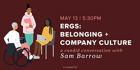 ERG's: Belonging + Company Culture | a Candid Conversation tickets