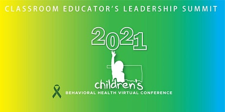 2021 ODMHSAS Children's Conference: Classroom Educator's Leadership Summit tickets
