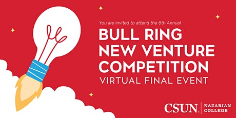 CSUN Bull Ring New Venture Competition: The Finals (Audience RSVP) tickets