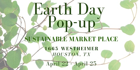 Earth Day Pop-up hosted by Paz Lifestyle, Montrose Houston TX tickets