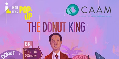 Indie Lens Pop-Up & CAAMFest Present: THE DONUT KING tickets