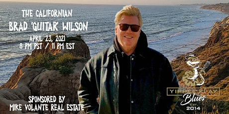 "Yippee Ki-Ay Blues presents ""The Californian"" with Brad ""Guitar"" Wilson. tickets"