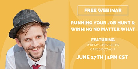Running Your Job Hunt & Winning No Matter What tickets