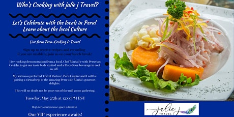 Cooking & Travel- Live from Peru. Not your usual lunch and learn. tickets