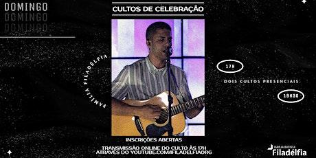 CULTOS DE CELEBRAÇÃO FILADÉLFIA | 14/04/21 | 17H E 19H30 ingressos