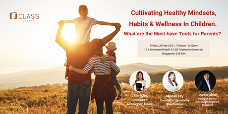 Cultivating Healthy Mindsets, Habits & Wellness In Children. tickets