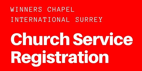 Winners Chapel International Surrey - Sunday  18th April. Ist Service tickets