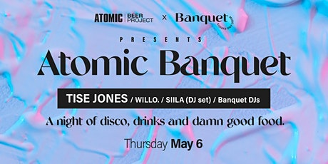 Atomic Banquet / Thursday May 6th tickets