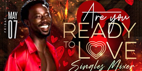 Are you Ready to Love Singles Mixer tickets