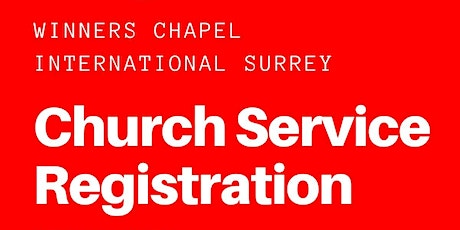 Winners Chapel International Surrey - Sunday 18th April. Second Service tickets