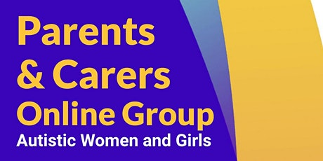 Online Parents & Carers Support Group for ASC Girls & Women tickets