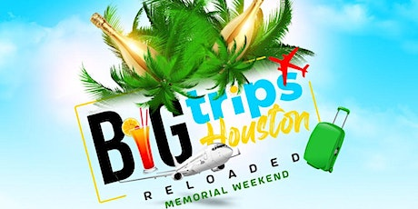 Big Trips Houston tickets
