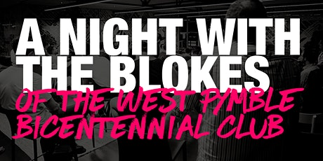 A Night With The Blokes of West Pymble Bicentennial Club tickets