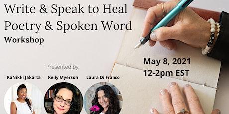 Write & Speak to Heal: Poetry & Spoken Word Workshop tickets
