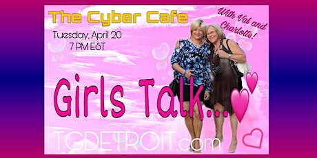 April 2020 Girls Talk with Ms. Val and Charlotte tickets