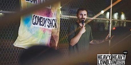 Heavy Heavy Low Low Free Comedy Show tickets