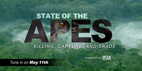State of the Apes Broadcast: Killing, Capture, Trade, and Conservation tickets