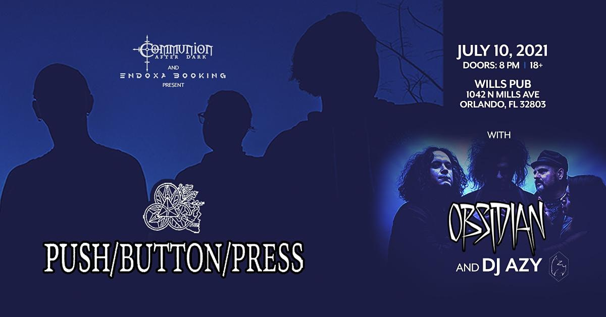 Push Button Press, Obsidian, and DJ AZY