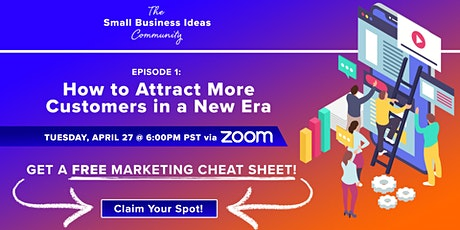 Small Business Ideas: How to Attract More Customers in a New Era tickets