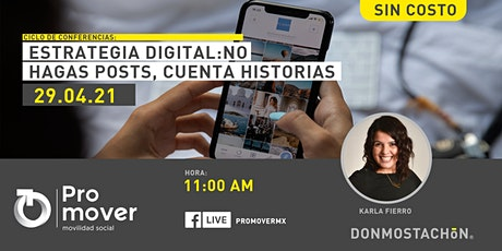 Estrategia Digital: No Hagas Posts, Cuenta Historias boletos
